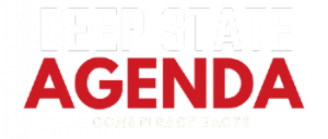 DEEP STATE AGENDA: Conspiracy Facts